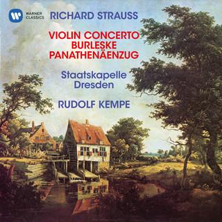 Strauss, R:Violin Concerto, Op. 8, Burleske For Piano And Orchestra & Panathenäenzug, Op. 74