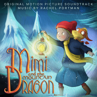Mimi And The Mountain Dragon (Original Motion Picture Soundtrack)