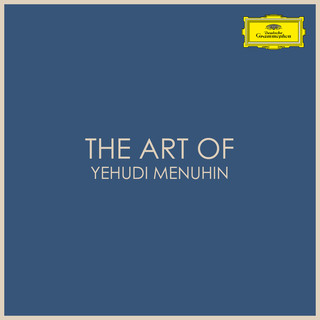 The Art Of Yehudi Menuhin