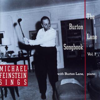 Michael Feinstein Sings / The Burton Lane Songbook, Vol. 1
