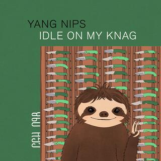 Idle On My Knag