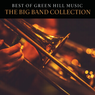 Best Of Green Hill Music:The Big Band Collection