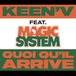 Quoi Qu'il Arrive (Feat. Magic System)