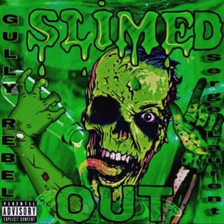 Slimed Out (Feat. Serge Laurent)