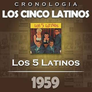 Los Cinco Latinos Cronologia - Los 5 Latinos (1959)