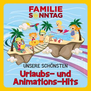 Unsere Schönsten Urlaubs - Und Animations - Hits