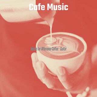 Music For Afternoon Coffee - Guitar