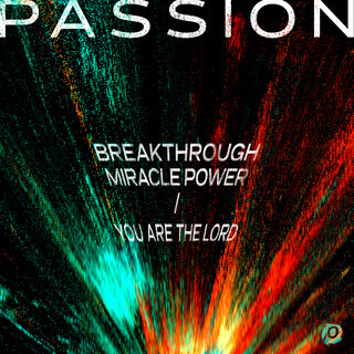 Breakthrough Miracle Power / You Are The Lord