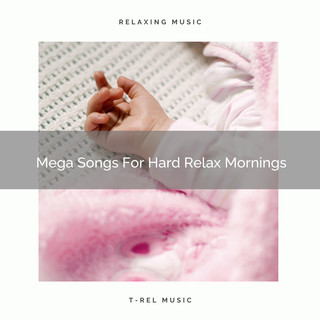 Mega Songs For Hard Relax Mornings