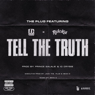 Tell The Truth (Feat. D - Block Europe & Rich The Kid)