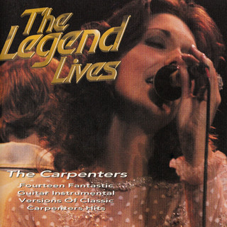 The Legend Lives:The Carpenters