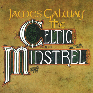 James Galway - The Celtic Ministrel