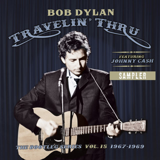 Travelin' Thru, 1967 - 1969:The Bootleg Series, Vol. 15 (Sampler)