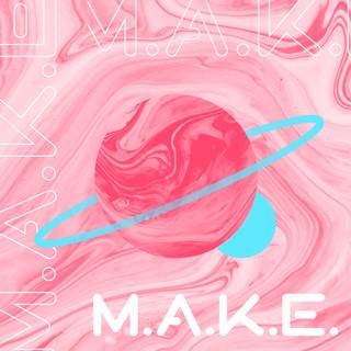 M.A.K.E.