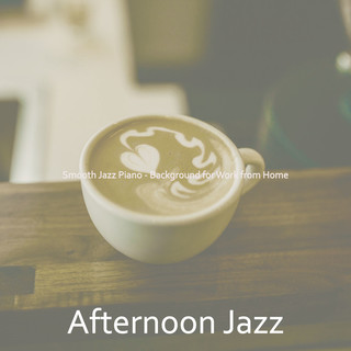Smooth Jazz Piano - Background For Work From Home