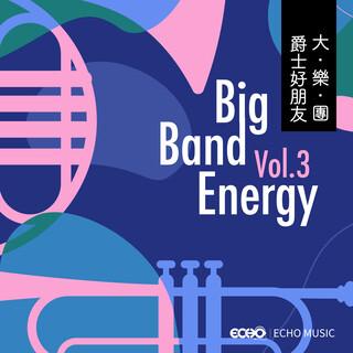 爵士好朋友.大樂團 Vol.3 Big Band Energy Vol.3