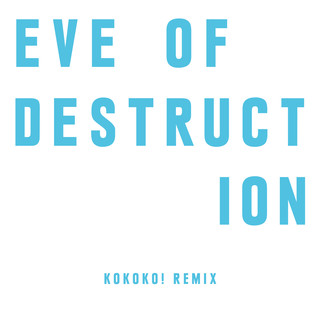 Eve Of Destruction (KOKOKO ! Remix)