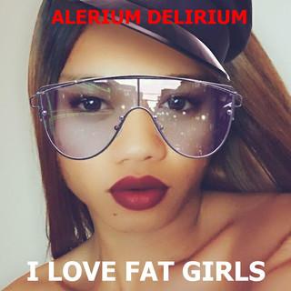 I Love Fat Girls (Feat. Louie Guiterrez)