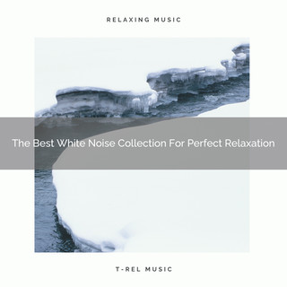 The Best White Noise Collection For Perfect Relaxation