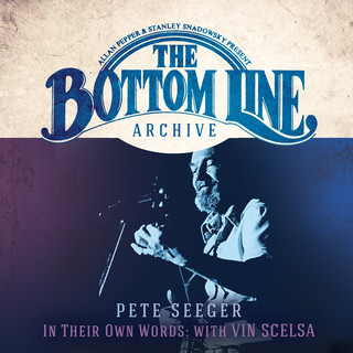 The Bottom Line Archive Series:In Their Own Words With Vin Scelsa (100th Birthday Celebration / 25th Anniversary Edition)