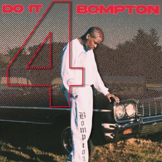 DO IT 4 BOMPTON