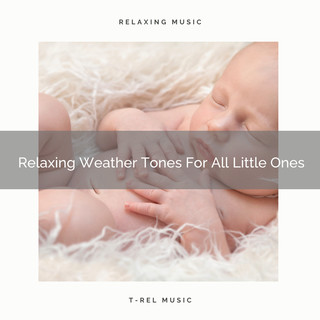 Relaxing Weather Tones For All Little Ones