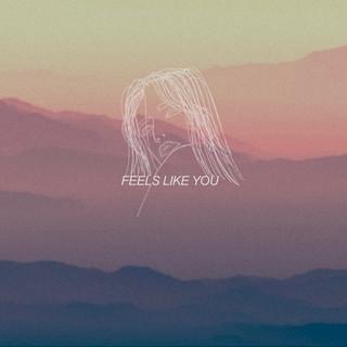 Feels Like You