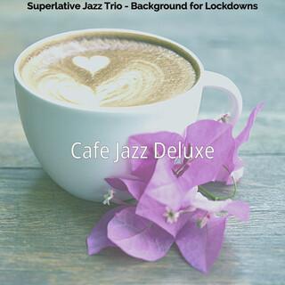 Superlative Jazz Trio - Background For Lockdowns