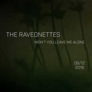 Won\'t You Leave Me Alone