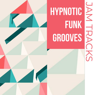 Hypnotic Funk Grooves Jam Tracks