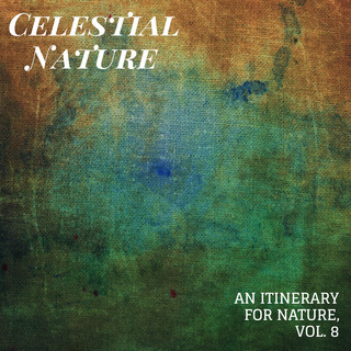 Celestial Nature - An Itinerary For Nature, Vol. 8