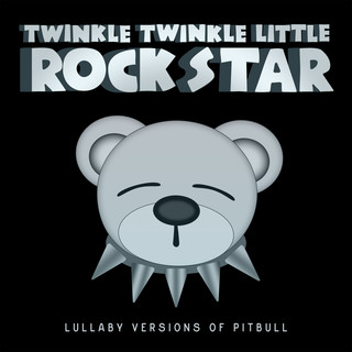 Lullaby Versions Of Pitbull