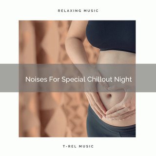 Noises For Special Chillout Night