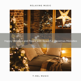 Happy Holidays And Peace With Beautiful Christmas Melodies