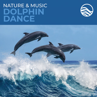 Nature & Music:Dolphin Dance