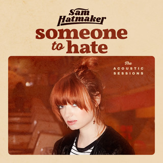 Someone To Hate (The Acoustic Sessions)