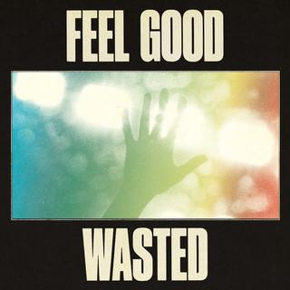 Feel Good / Wasted