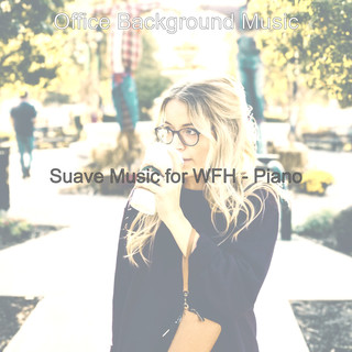 Suave Music For WFH - Piano