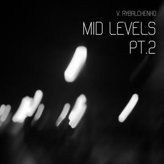 Mid Levels, Pt. 2
