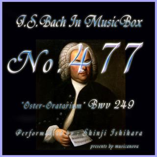 J・S・バッハ:復活祭オラトリオ BWV249(オルゴール) (J.S.Bach:Oster-Oratorium,BWV 249 (Musical Box))