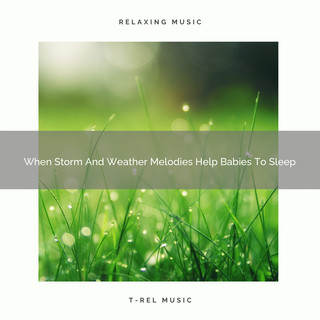 When Storm And Weather Melodies Help Babies To Sleep