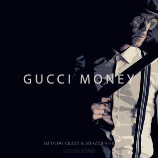 Gucci Money (Feat. Shazer 666)