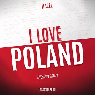 I Love Poland (Chengdu Remix)