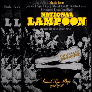 National Lampoon Goodbye Pop (1952 - 1976) (Digitally Remastered)
