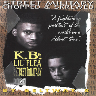 K.B. & Lil' Flea Of Street Military (Chopped & Skrewed)