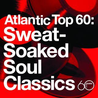 Atlantic Top 60:Sweat - Soaked Soul Classics