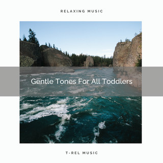 Gentle Tones For All Toddlers