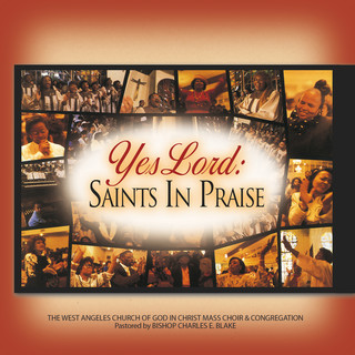 Yes Lord:Saints In Praise