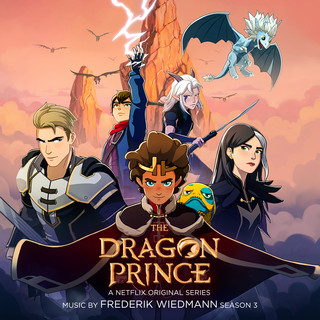The Dragon Prince: Season 3 (A Original Series Soundtrack)