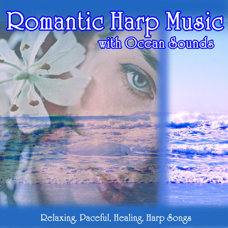 Romantic Harp Music With Ocean Sounds:Relaxing, Paceful, Healing, Harp Songs